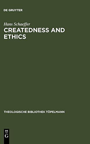 Createdness and Ethics: The Doctrine of Creation and Theological Ethics in the Theology of Colin E. Gunton and Oswald Bayer (Theologische Bibliothek Topelmann (Walter de Gruyter))