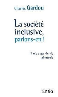 La société inclusive, parlons-en ! par Charles Gardou