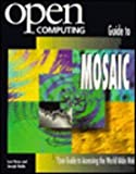 img - for Open Computing Guide to Mosaic (Open computing series) book / textbook / text book