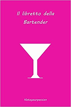 Book Il Libretto della Bartender: Pink Edition: Volume 3 (Noteyourpassion)