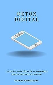 Detox digital: a maneira mais eficaz de se reconectar com os outros e a si mesmo
