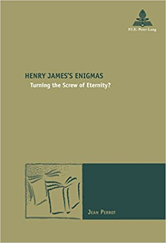 Henry James's Engimas: Turning the Screw of Eternity? (Nouvelle Poetique Comparatiste - New Comparative Poetics)