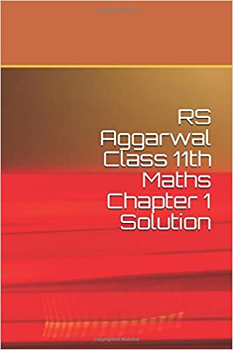 Amazon com: RS AGGARWAL 11th Class chapter 1 Maths Solution: RS