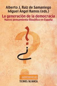La Generacion De La Democracia / the Generation of Democracy: Nuevo Pensamiento Filosofico En Espana (Filosofia) (Spanish Edition) ebook