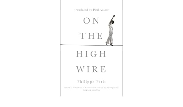 On the High Wire (English Edition) eBook: Petit, Philippe, Auster ...