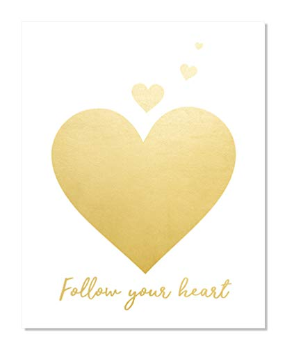 The Proverbs Store Follow Your Heart Handmade Gold Foil Print Poster Home Office Business Entrepreneur UNFRAMED Wall Decor Dorm Art Inspirational Motivational Positive Message Quote (8 x 10 inches) -
