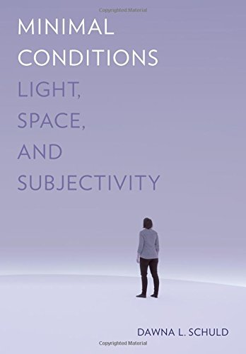 Minimal Conditions: Light, Space, and Subjectivity