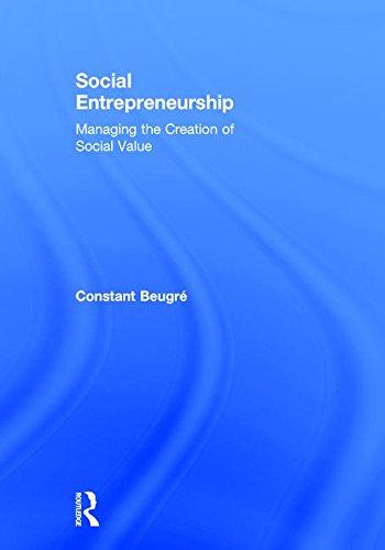 Social Entrepreneurship: Managing the Creation of Social Value