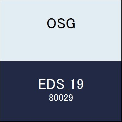 OSG エンドミル EDS_19 商品番号 80029