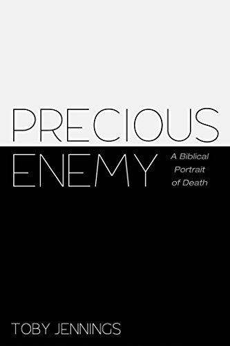 Precious Enemy: A Biblical Portrait of Death - Precious Portraits