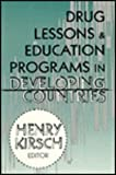 Drug Lessons and Education Programs in Developing Countries, , 1560008245