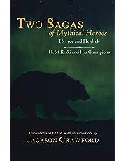 Two Sagas of Mythical Heroes: Hervor and Heidrek and Hrólf Kraki and His Champions