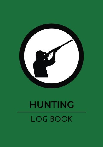 Waterfowl Hunting Journal - Hunting Log Book: Green Log Book Journal Notebook | Record Hunts For Species: Deer Wild Boar Turkeys Pheasant Rabbits Duck Fox Badger And More | Hunters Gift 110 Pages (Outdoor Hobbies) (Volume 4)