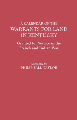 Best buy Calendar the Warrants for Land Kentucky. Granted Service French and Indian War