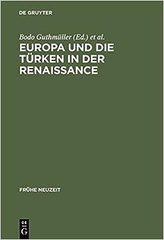 Europa Und Die Turken in Der Renaissance (Fra1/4he Neuzeit)