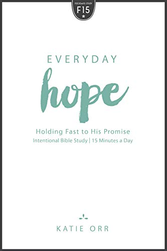 Everyday Hope: Holding Fast to His Promise (Focused15)