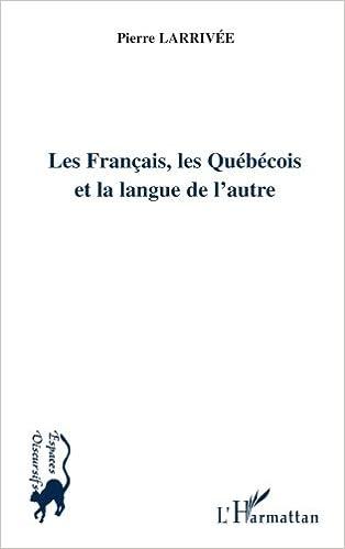 Téléchargement Les Français, les Québécois et la langue de l'autre pdf epub