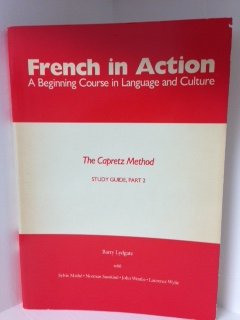 French in Action: A Beginning Course in Language and Culture: Study Guide, Part 2 (Yale Language Series)