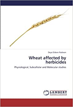 Wheat affected by herbicides: Physiological, Subcellular and Molecular studies