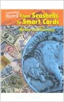 From Seashells to Smart Cards: Money & Currency (Everyday Economics)