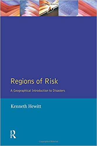 Regions of Risk A Geographical Introduction to Disasters