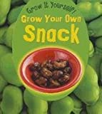 Grow Your Own Snack, John Malam, 1432951149