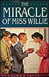 The Miracle of Miss Willie, Alma J. Yates, 0877479968