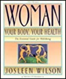 Woman: Your Body, Your Health, Josleen Wilson, 0156981505