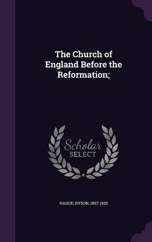 Read Online The Church of England Before the Reformation; ebook
