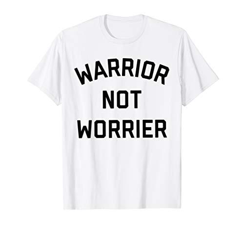 Warrior Not Worrier Tee Shirt