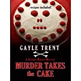 img - for by Gayle Trent Murder Takes the Cake (Thorndike Press Large Print Clean Reads) [LARGE PRINT Lrg edition book / textbook / text book