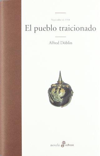 Descargar Libro El Pueblo Traicionado. Noviembre De 1918 Alfred Döblin