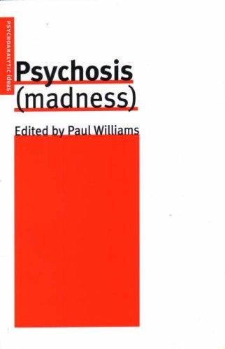 Psychosis (Madness) (Psychoanalytic Ideas)
