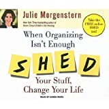 SHED Your Stuff, Change Your Life: A Four-Step Guide to Getting Unstuck [Unabridged 8-CD Set] (AUDIO CD/AUDIO BOOK)