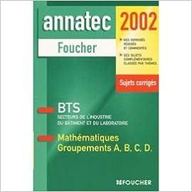 Livre Mathématiques : Groupements A,B,C,D,  BTS Secteurs de l'Industrie du bâtiment et du laboratoire pdf