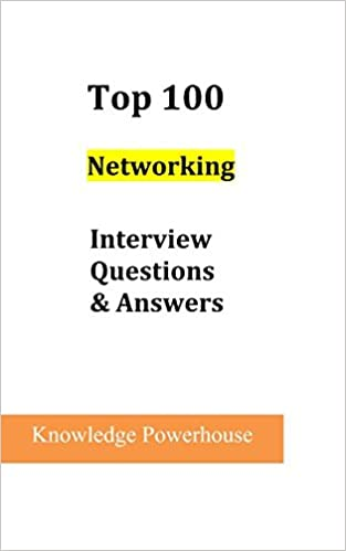 Top 100 Networking Interview Questions & Answers: Knowledge