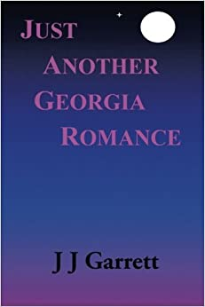 Just Another Georgia Romance by J J Garrett (2004-09-27)