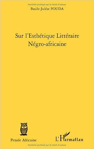 Livres Sur l'esthétique littéraire négro-africaine epub pdf
