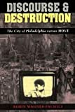 Discourse and Destruction : The City of Philadelphia Versus MOVE, Wagner-Pacifici, Robin E., 0226869768