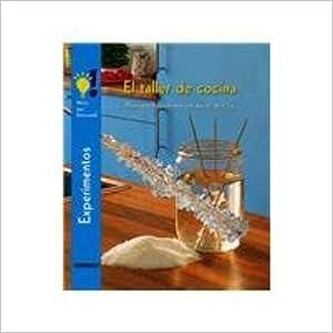 Descargas de libros de amazon El taller de cocina/ The Cooking Work Station: Divertidos Experimentos Con Azucar, Sal y Cia/ Fun Experiments (Mira, Jasi Funciona) PDF RTF DJVU