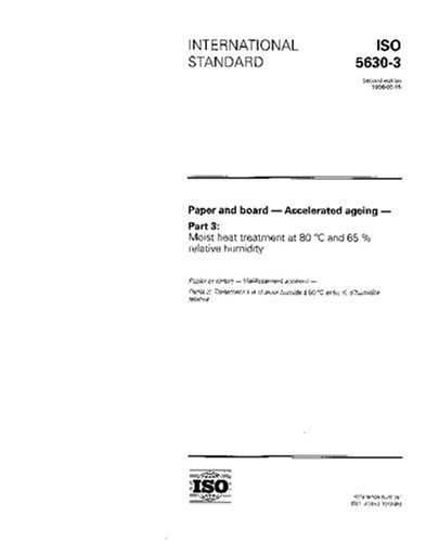 Download ISO 5630-3:1996, Paper and board -- Accelerated ageing -- Part 3: Moist heat treatment at 80 degrees C and 65 % relative humidity pdf epub