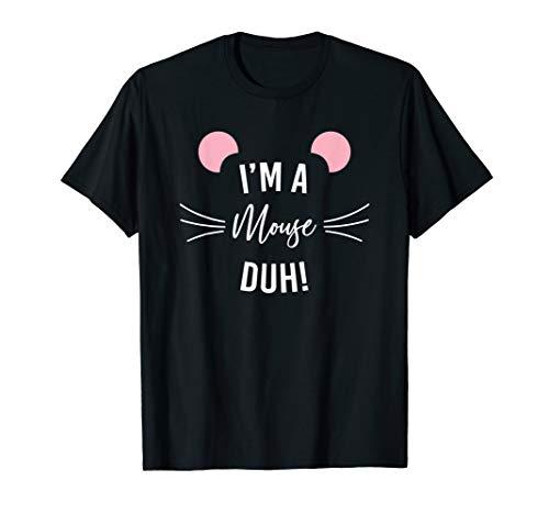 I'm A Mouse Duh Halloween T-Shirt