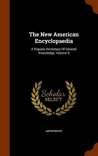 Download The New American Encyclopaedia: A Popular Dictionary Of General Knowledge, Volume 9 pdf epub