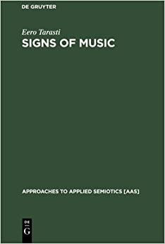 Book Signs of Music: A Guide To Musical Semiotics (Approaches to Applied Semiotics, 3) by Eero Tarasti (2002-06-13)