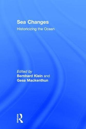 Download Sea Changes: Historicizing the Ocean Pdf