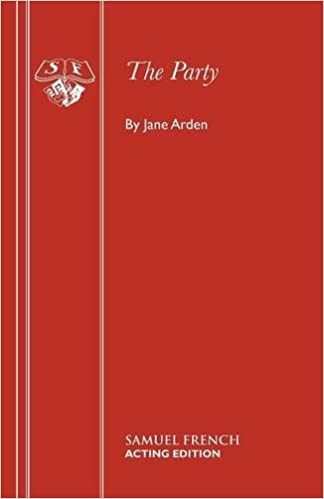 33771dde0d36 The Party: Play (Acting Edition): Amazon.co.uk: Jane Arden ...