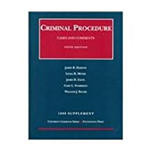 Criminal Procedure: 1999 Supplement : Cases and Comments