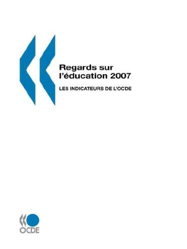 Read Online Regards sur l'education 2007: Les indicateurs de l'OCDE (French Edition) pdf