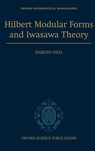 Hilbert Modular Forms and Iwasawa Theory (Oxford Mathematical Monographs)