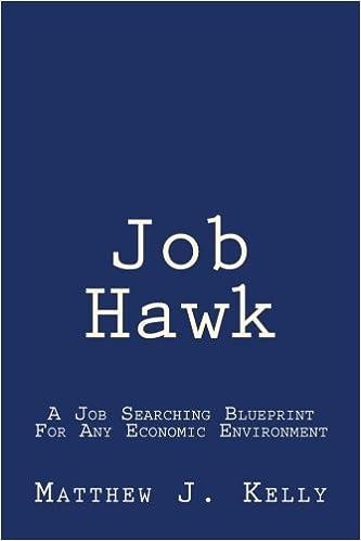 Job hawk a job searching blueprint for any economic environment job hawk a job searching blueprint for any economic environment matthew j kelly 9780692834305 amazon books malvernweather Gallery